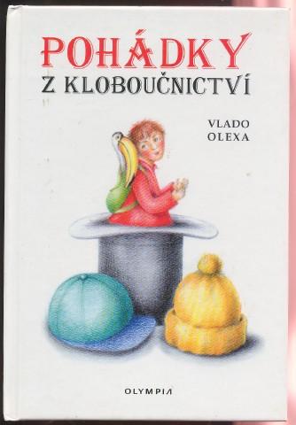 POHÁDKY Z KLOBOUČNICTVÍ - VLADO OLEXA b563b78545
